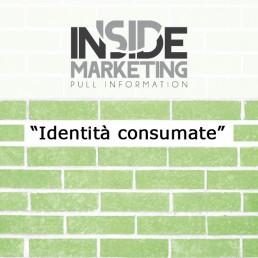 """""""Identità consumate"""""""