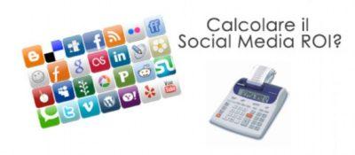 Il calcolo del ROI sui social network.