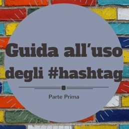 Guida all'uso degli hashtag