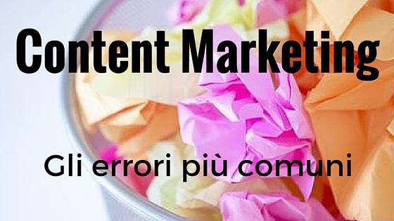 Se il tuo Content Marketing non sta portando i risultati sperati stai commettendo degli errori. Qui troverai i più comuni.
