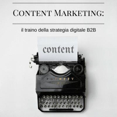 Content Marketing: il traino della strategia digitale B2B