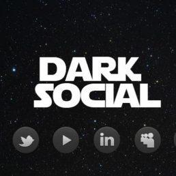 Cos'è il Dark Social e perché dovrebbe entrare nella cassetta degli attrezzi di tutti i marketer? Alcuni consigli per sfruttarlo al meglio.