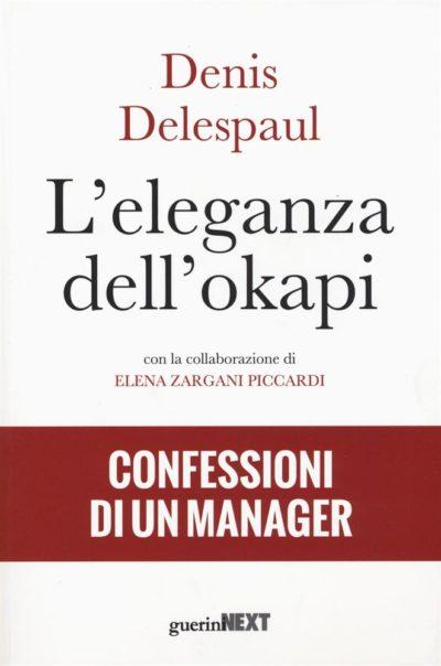 L'eleganza dell'okapi. Le confessioni di un manager