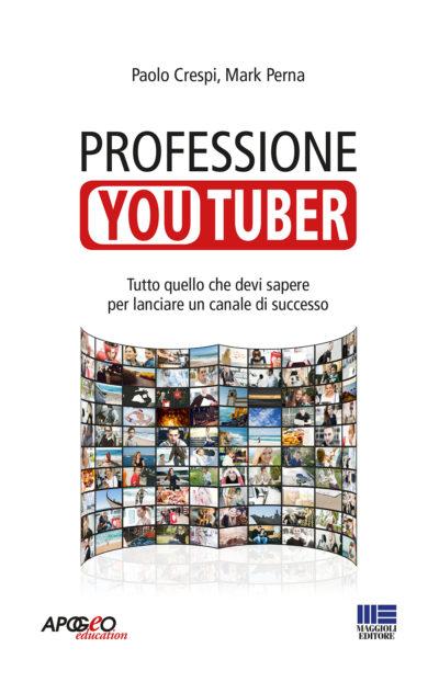 Professione youtuber: tutto quello che devi sapere per lanciare un canale di successo