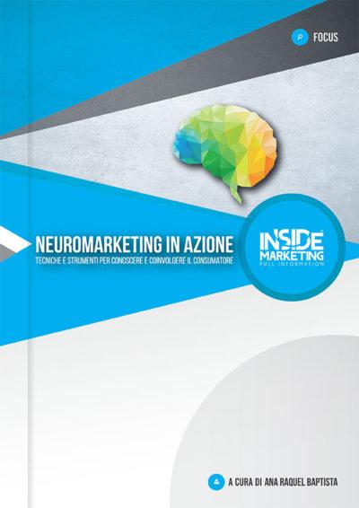 Neuromarketing in azione: tecniche e strumenti per conoscere e coinvolgere il consumatore