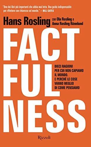 Factfulness: perché le cose vanno meglio di come pensiamo