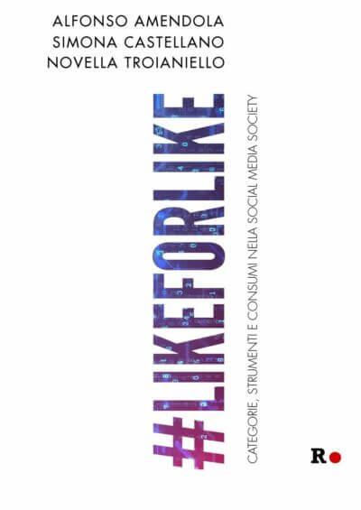 Like for like. Categorie, strumenti e consumi nella social media society