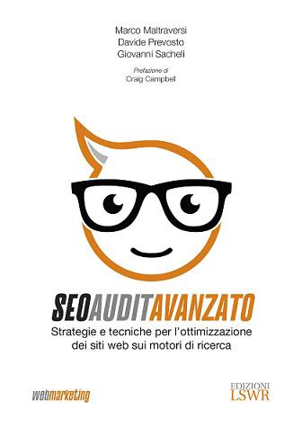 """""""SEO Audit Avanzato"""": in un saggio di Edizioni LSWR, una guida operativa all'analisi e all'ottimizzazione per motori di ricerca"""