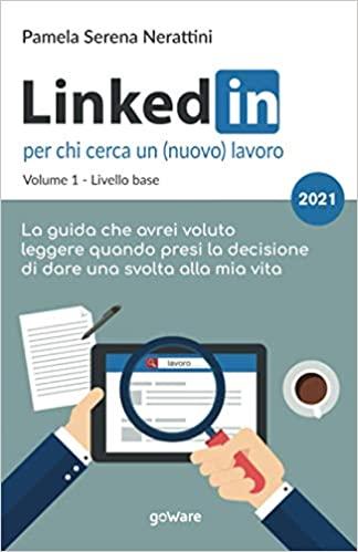 LinkedIn per chi cerca un lavoro Pamela Nerattini