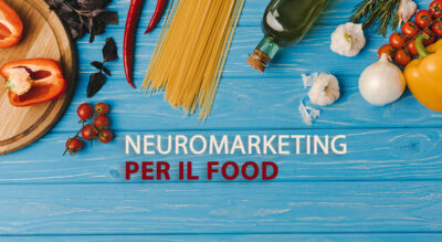 Neuromarketing per il food: dalla promozione di prodotti alimentari alla ristorazione