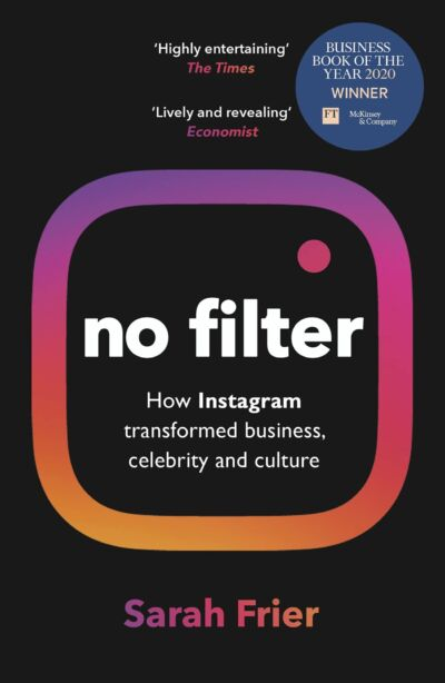 No Filter The Inside Story of Instagram