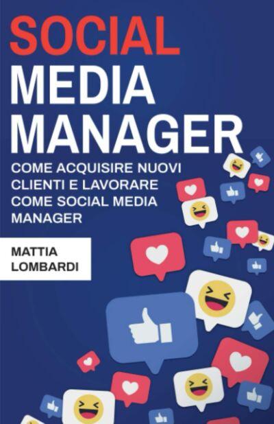 Social Media Manager Acquisire nuovi clienti e lavorare come Social Media Manager