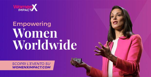 WomenX Impact, l'evento dedicato all'empowerment femminile