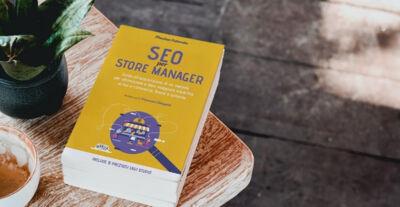 """""""SEO per store manager"""": un libro interamente dedicato agli eCommerce manager"""